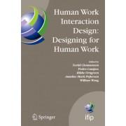 Human Work Interaction Design, Designing for Human Work by Torkil Clemmensen