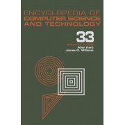 Encyclopedia of Computer Science and Technology: Case-Based Reasoning to User Interface Software Tools Volume 33,Supplement 18 by Allen Kent