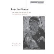 Image, Icon, Economy by Marie-Jose Mondzain