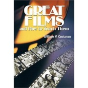 Great Films and How to Teach Them by William V Costanzo