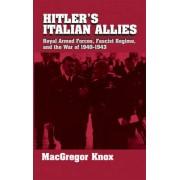 Hitler's Italian Allies by MacGregor Knox