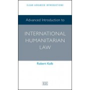Advanced Introduction to International Humanitarian Law by Robert Kolb