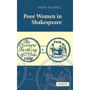 Poor Women in Shakespeare by Fiona McNeill
