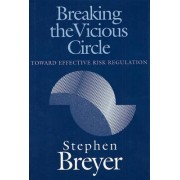 Breaking the Vicious Circle by Stephen Breyer