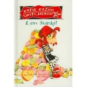Love Stinks! by Nancy Krulik