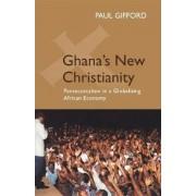 Ghana's New Christianity by Professor Paul Gifford