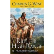 Ride the High Range by Charles G West