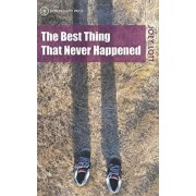 The Best Thing That Never Happened by Joey Lott