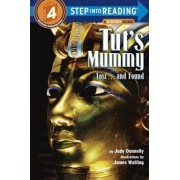 Step into Reading Tuts Mummy: Lost- and Found by Judy Donnelly