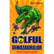 Golful dinozaurilor. Atacul regelui soparla - Rex Stone