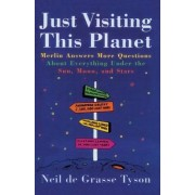 Just Visiting This Planet by Neil Degrasse Tyson