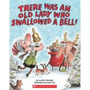 There Was an Old Lady Who Swallowed a Bell by Lucille Colandro