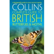 Collins Complete Guides: British Butterflies and Moths by Paul Sterry