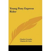 Young Pony Express Rider by Charles Coombs