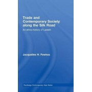 Trade and Contemporary Society Along the Silk Road by Jacqueline H. Fewkes