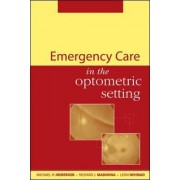Emergency Care in the Optometric Setting by Michael H. Heiberger