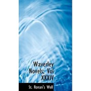 Waverley Novels; Vol XXXIV by St Ronan's Well