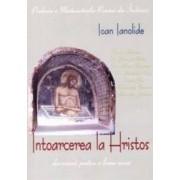 Intoarcerea la Hristos - Ioan Ianolide