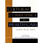 Cultural Competence in Health Care by Anne Rundle