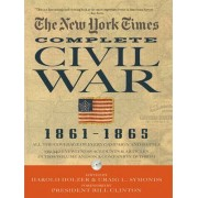 The New York Times: The Complete Civil War by Harold Holzer
