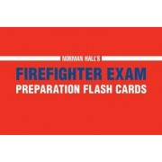 Norman Hall's Firefighter Exam Preparation Flash Cards by Hall