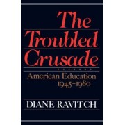 The Troubled Crusade by Diane Ravitch
