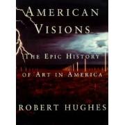American Visions by Robert Hughes