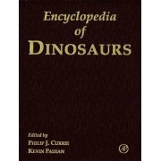 Encyclopedia of Dinosaurs by Philip J. Currie
