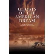 Ghosts of the American Dream by Lawrence Buentello