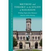 Method and Theory in the Study of Religion: Working Papers from Hannover by Steffen F