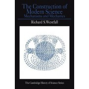 The Construction of Modern Science by Richard S. Westfall