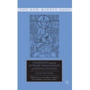 Palimpsests and the Literary Imagination of Medieval England: Collected Essays