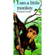 I am a Little Monkey by Francois Crozat