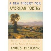 A New Theory for American Poetry by Angus Fletcher