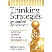 Thinking Strategies for Student Achievement by Denise D. Nessel