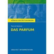 Das Parfum. Textanalyse und Interpretation zu Patrick Süskind by Patrick Süskind