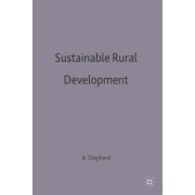 Sustainable Rural Development by A. Shepherd