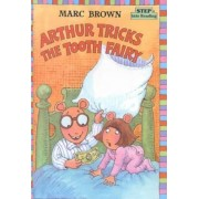 Arthur Tricks the Tooth Fairy by Marc Brown