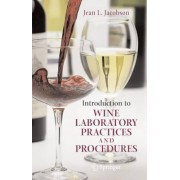 Introduction to Wine Laboratory Practices and Procedures by Jean L. Jacobson