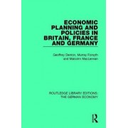 Economic Planning and Policies in Britain, France and Germany by Murray Forsyth
