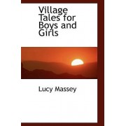 Village Tales for Boys and Girls by Lucy Massey