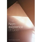 The Non-existence of God by Nicholas Everitt