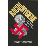 Racial Hygiene by Robert Proctor