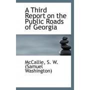 A Third Report on the Public Roads of Georgia by McCallie S W (Samuel Washington)