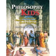 Philosophy for Kids by David White