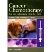Cancer Chemotherapy for the Veterinary Health Team by Kenneth Crump