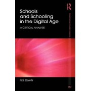 Schools and Schooling in the Digital Age by Neil Selwyn