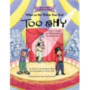 What to Do When You Feel Too Shy by Claire A. B. Freeland