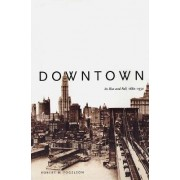 Downtown by Robert M. Fogelson