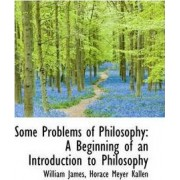 Some Problems of Philosophy by Dr William James